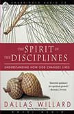 The Spirit of the Disciplines Understanding How God Changes Lives, Dallas Willard