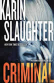 Criminal A Novel, Karin Slaughter