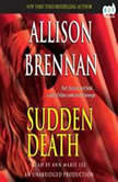 Sudden Death A Novel of Suspense, Allison Brennan