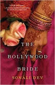 The Bollywood Bride, Sonali Dev