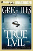 True Evil, Greg Iles