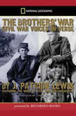 The Brothers' War Civil War Voices in Verse, J. Patrick Lewis