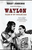Waylon Tales of My Outlaw Dad, Terry Jennings
