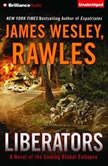 Liberators A Novel of the Coming Global Collapse, James Wesley, Rawles