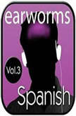 Rapid Spanish (European), Vol. 3, Earworms Learning