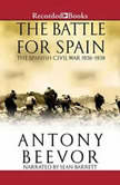 The Battle for Spain The Spanish Civil War 1936-1939, Antony Beevor