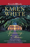 Spinning the Moon, Karen White