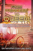 From Princess to Queen: Heratgasms, Heartbreaks and Everything In-Between, Martha Tara Lee