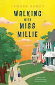 Walking with Miss Millie, Tamara Bundy