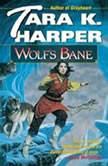 Wolf's Bane, Tara K. Harper
