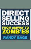Direct Selling Success From Amway to Zombies, Randy Gage