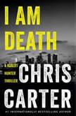 I Am Death, Chris Carter
