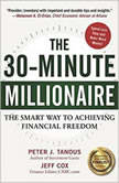 30-Minute Millionaire, The The Smart Way to Achieving Financial Freedom, Peter Tanous