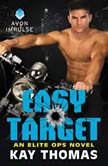 Easy Target An Elite Ops Novel, Kay Thomas