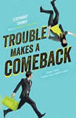 Trouble Makes a Comeback, Stephanie Tromly