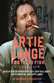 Too Fat to Fish, Artie Lange