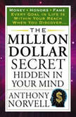 The Million Dollar Secret Hidden in Your Mind, Anthony Norvell