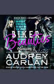 Biker Beauties Volume 2 Biker Brit, Biker Boss, Audrey Carlan