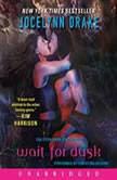 Wait for Dusk The Fifth Dark Days Novel, Jocelynn Drake