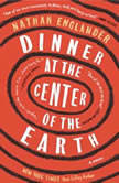 Dinner at the Center of the Earth, Nathan Englander