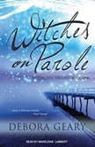 Witches on Parole, Debora Geary