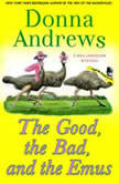 The Good, the Bad, and the Emus A Meg Langslow Mystery, Donna Andrews