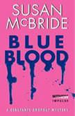 Blue Blood A Debutante Dropout Mystery, Susan McBride