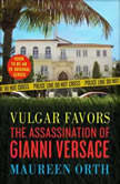 Vulgar Favors The Assassination of Gianni Versace, Maureen Orth
