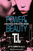 Power & Beauty, Tip 'T.I.' Harris