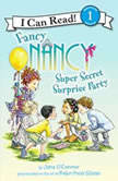 Fancy Nancy: Super Secret Surprise Party, Jane O'Connor