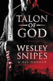 Talon of God, Wesley Snipes