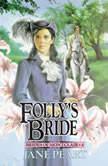 Folly's Bride Book 4, Jane  Peart