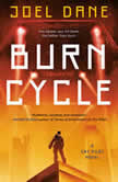 Burn Cycle, Joel Dane