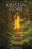 Sweet Jiminy, Kristin Gore