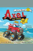 Axel the Truck: Beach Race, J. D. Riley