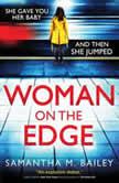 Woman on the Edge, Samantha M. Bailey