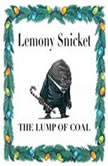 The Lump of Coal, Lemony Snicket