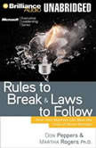 Rules to Break and Laws to Follow How Your Business Can Beat the Crisis of Short-Termism, Don Peppers