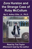 Zora Hurston and the Strange Case of Ruby McCollum, C. Arthur Ellis
