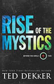 Rise of the Mystics, Ted Dekker