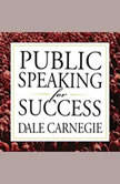 Public Speaking for Success, Dale Carnegie