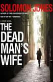 The Dead Mans Wife A Crime Novel, Solomon Jones