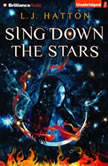 Sing Down the Stars, L.J. Hatton