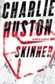Skinner, Charlie Huston