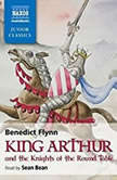King Arthur & The Knights of the Round Table, Benedict Flynn