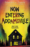Now Entering Addamsville, Francesca Zappia