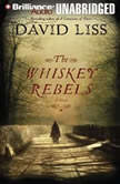 The Whiskey Rebels, David Liss