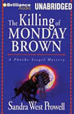 The Killing of Monday Brown, Sandra West Prowell