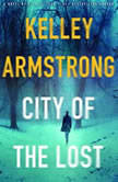 City of the Lost A Thriller, Kelley Armstrong