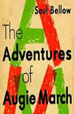 The Adventures of Augie March, Saul Bellow